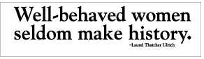 Well-Behaved-Women-Bumper-Sticker-(5689)
